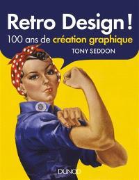 Retro design : 100 ans de création graphique