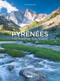 Pyrénées : frontière sauvage