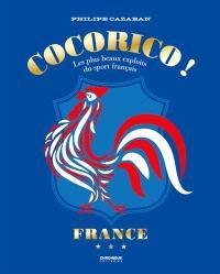 Les plus beaux exploits du sport français, et quelques échecs légendaires
