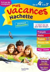 Mes vacances Hachette de la 4e à la 3e : le tout-en-un pour bien réviser ! : nouveaux programmes
