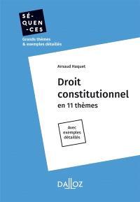 Droit constitutionnel en 11 thèmes : avec exemples détaillés