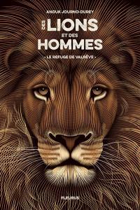 Des lions et des hommes. Volume 1, Le refuge de Valrêve
