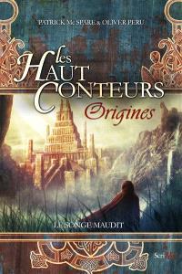 Les Haut-Conteurs : origines, Le songe maudit