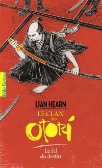 Le clan des Otori. Volume 5, Le fil du destin