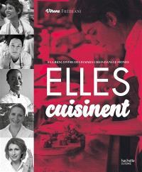 Elles cuisinent : à la rencontre des femmes chefs dans la monde