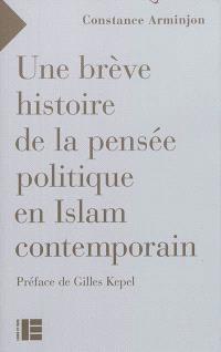 Une brève histoire de la pensée politique en Islam contemporain