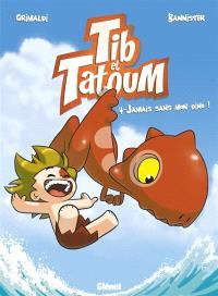 Tib & Tatoum. Volume 4, Jamais sans mon dino