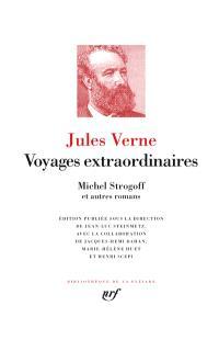 Voyages extraordinaires, Michel Strogoff : et autres romans