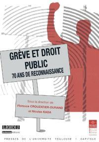 Grève et droit public : 70 ans de reconnaissance