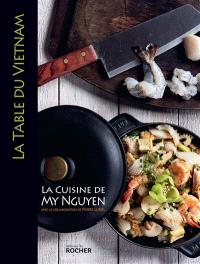 La table du Vietnam : la cuisine de My Nguyen