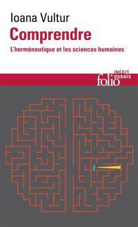 Comprendre : l'herméneutique et les sciences humaines