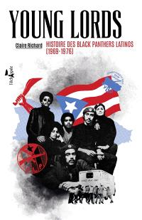 Young Lords : histoire des Black Panthers latinos : 1969-1976