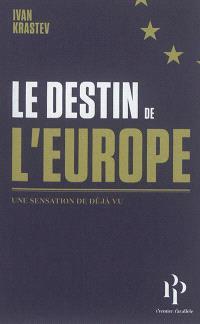 Le destin de l'Europe : une sensation de déjà vu