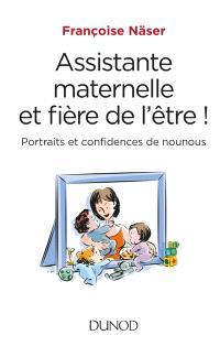 Assistante maternelle et fière de l'être ! : portraits et confidences de nounous