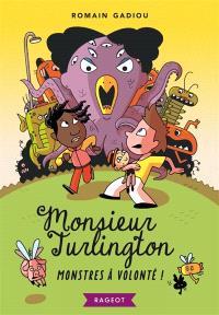 Monsieur Turlington. Volume 1, Monstres à volonté !