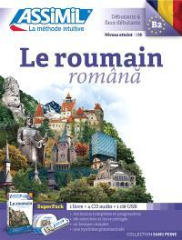 Le roumain : débutants & faux-débutants, niveau atteint B2 : super pack