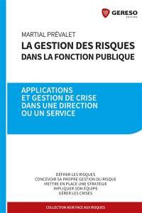 La gestion des risques dans la fonction publique : applications et gestion de crise dans une direction ou un service