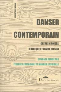 Danser contemporain : gestes croisés d'Afrique et d'Asie du Sud