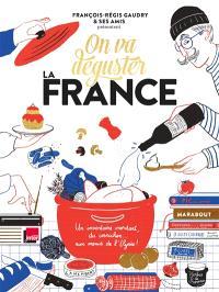 On va déguster la France : un inventaire mordant, du cornichon... aux menus de l'Elysée !