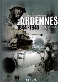 La bataille des Ardennes : 1944-1945 : l'offensive d'hiver de Hitler