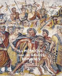 La mosaïque dans les Gaules romaines