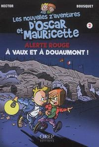 Les nouvelles z'aventures d'Oscar et Mauricette. Volume 2, Alerte rouge à Vaux et à Douaumont !