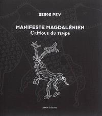 Manifeste magdalénien : critique du temps
