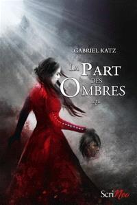La part des ombres. Volume 2