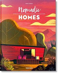 Nomadic homes : architecture on the move = Nomadic homes : Architektur in Bewegung = Nomadic homes : l'architecture mobile