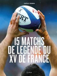 15 matchs de légende du XV de France