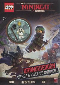 The Lego Ninjago movie : Garmageddon dans la ville de Ninjago ! : jeux, aventures, BD