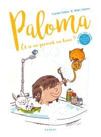 Paloma, Et si on prenait un bain ?