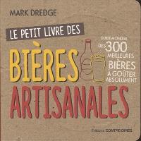 Le petit livre des bières artisanales : guide mondial des 300 meilleures bières à goûter absolument