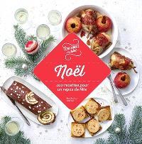 Noël : 100 recettes pour un repas de fête