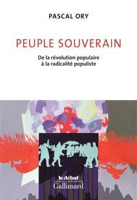 Peuple souverain : de la révolution populaire à la radicalité populiste