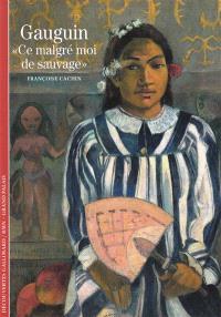 Gauguin : ce malgré moi de sauvage