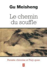 Le chemin du souffle : pensées chinoises et taiji quan