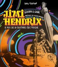 Jimi Hendrix : le roi de la guitare électrique