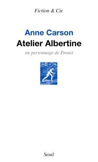 Atelier Albertine : un personnage de Proust