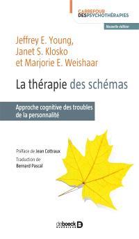 La thérapie des schémas : approche cognitive des troubles de la personnalité