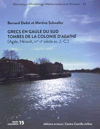 Grecs en Gaule du Sud : tombes de la colonie d'Agathè (Agde, Hérault, IVe-IIe siècle av. J.-C.)