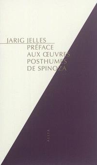 Préface aux Oeuvres posthumes de Spinoza. Précédé de Le salut par l'Ethique