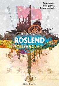 Roslend. Volume 2, Trisanglad : la bataille de Stalingrad