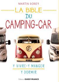 La bible du camping-car : y vivre, y manger, y dormir