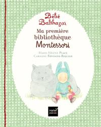 Bébé Balthazar : ma première bibliothèque Montessori
