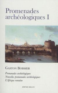 Promenades archéologiques. Volume 1