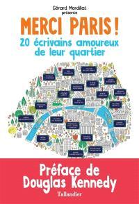 Merci Paris ! : 20 écrivains amoureux de leur quartier