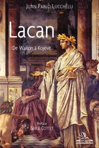 Lacan : de Wallon à Kojève