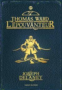 L'Épouvanteur. Volume 14, Thomas Ward l'Epouvanteur