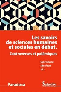 Les savoirs de sciences humaines et sociales en débat : controverses et polémiques